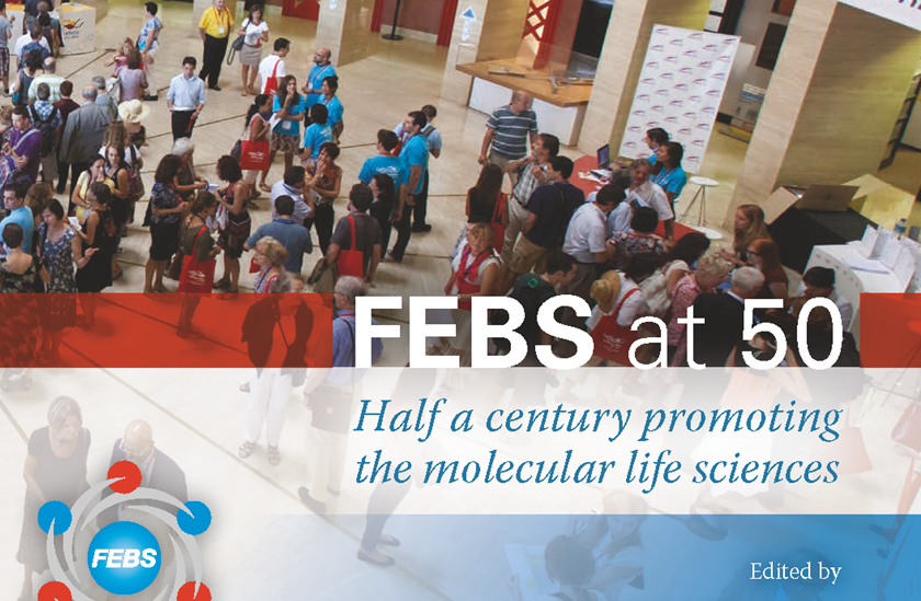 FEBS at 50: half a century promoting the molecular life sciences